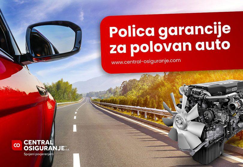 Central osiguranje: Polica garancije 12 mjeseci na dijelove i uređaje za polovan auto